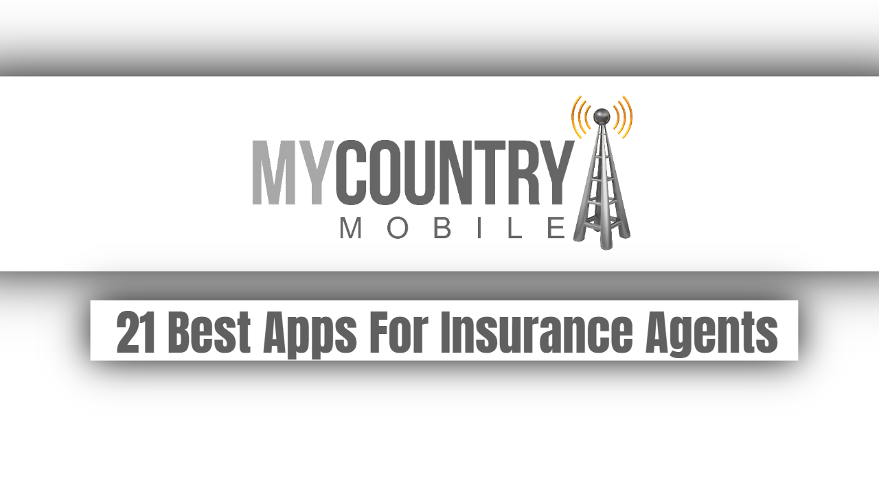 21 Best Apps For Insurance Agents