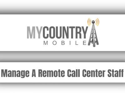 Manage A Remote Call Center Staff