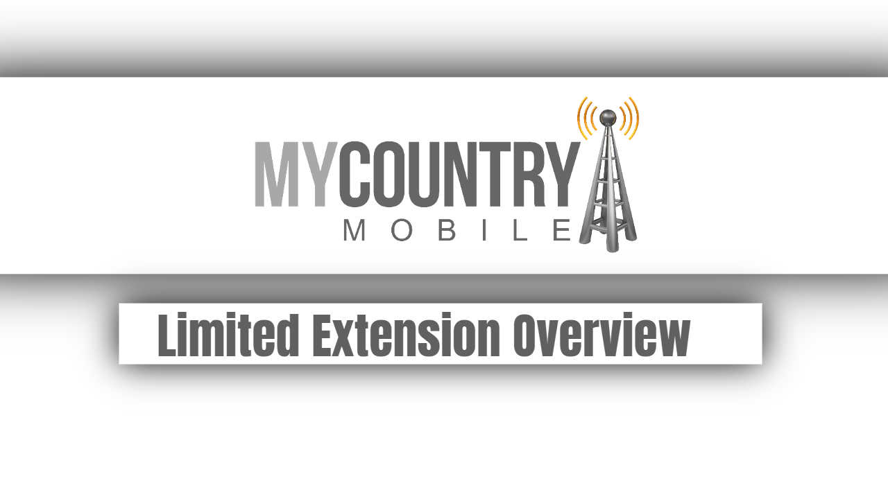 Limited Extension Overview