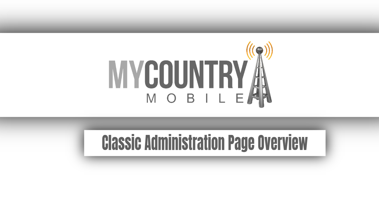 Classic Administration Page Overview