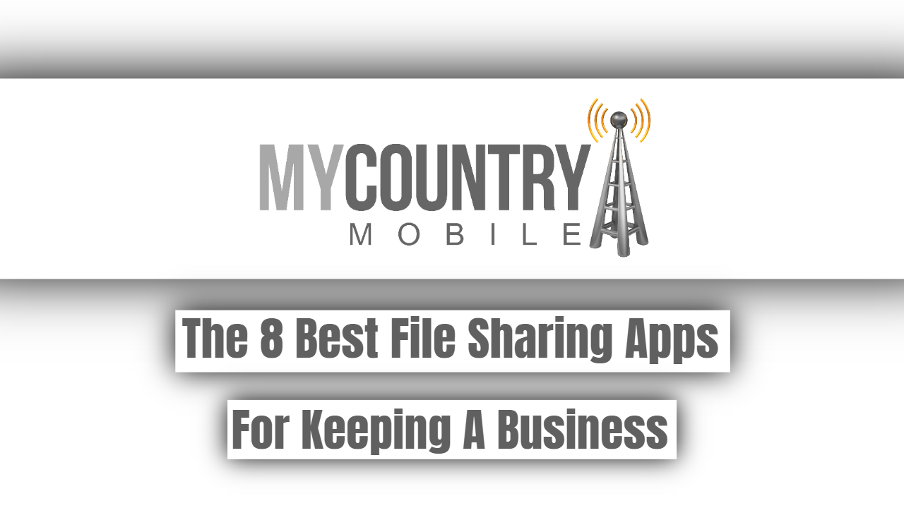 The 8 Best File Sharing Apps For Keeping A Business