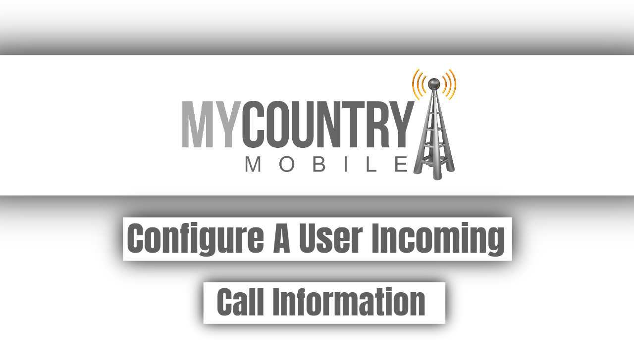 Configure A User Incoming Call Information