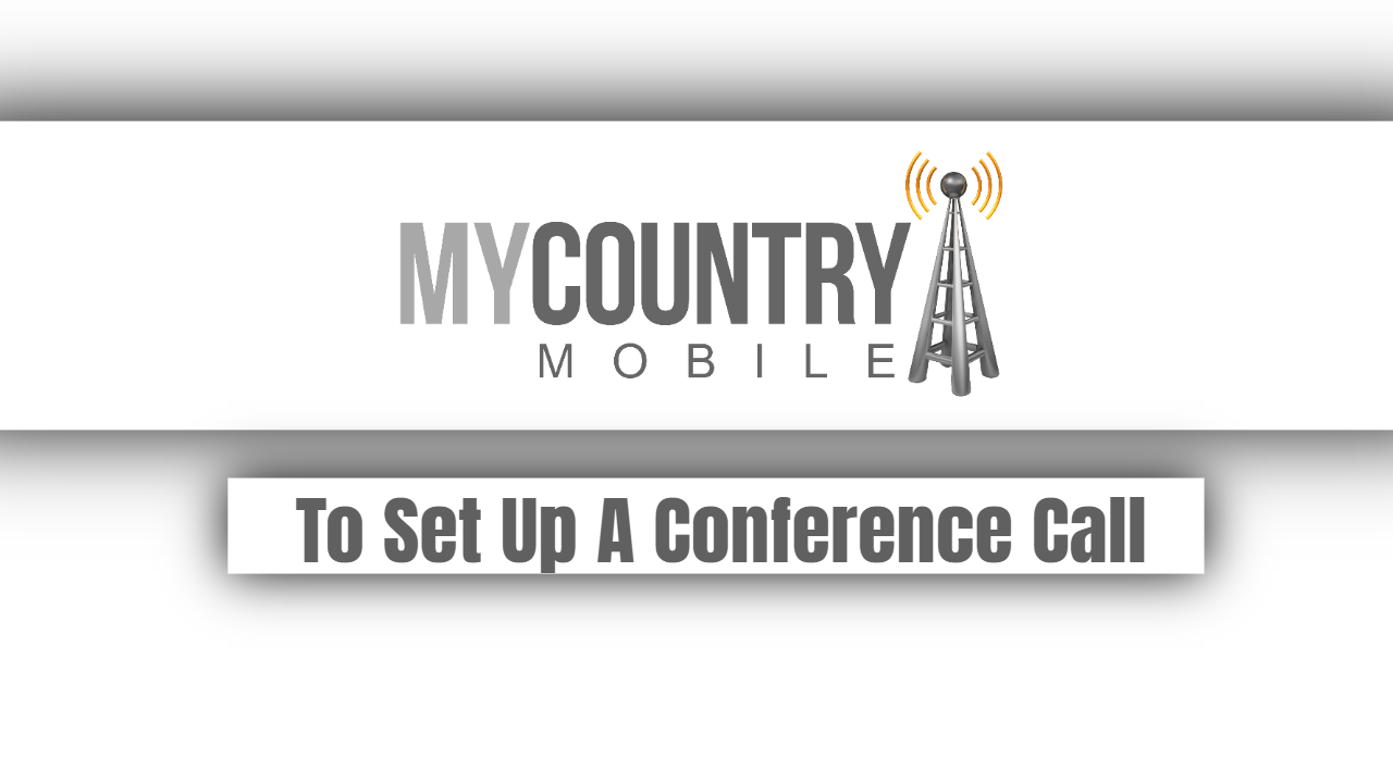 To Set Up A Conference Call
