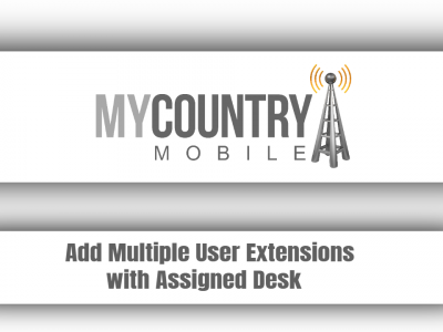 Add Multiple User Extensions with Assigned Desk