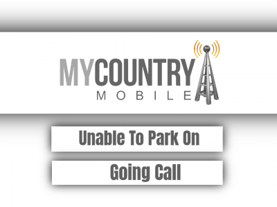 Unable To Park On Going Call