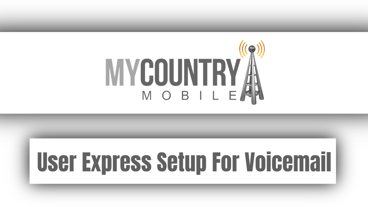 User Express Setup For Voicemail