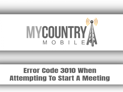 Error Code 3010 When Attempting To Start A Meeting