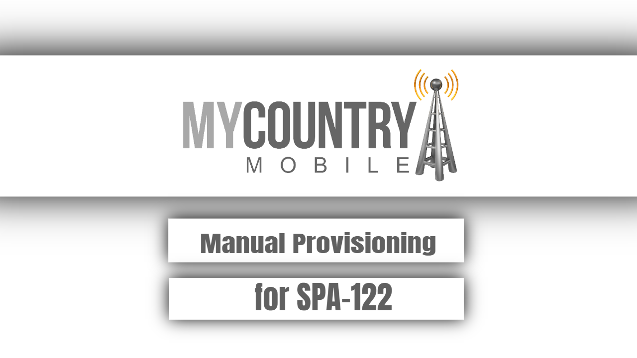 Manual Provisioning for SPA-122