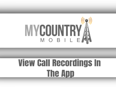 View Call Recordings In The App
