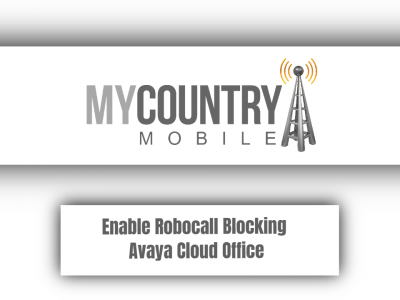 Enable Robocall Blocking Avaya Cloud Office