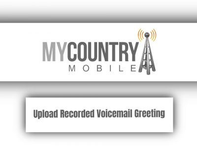 Upload Recorded Voicemail Greeting
