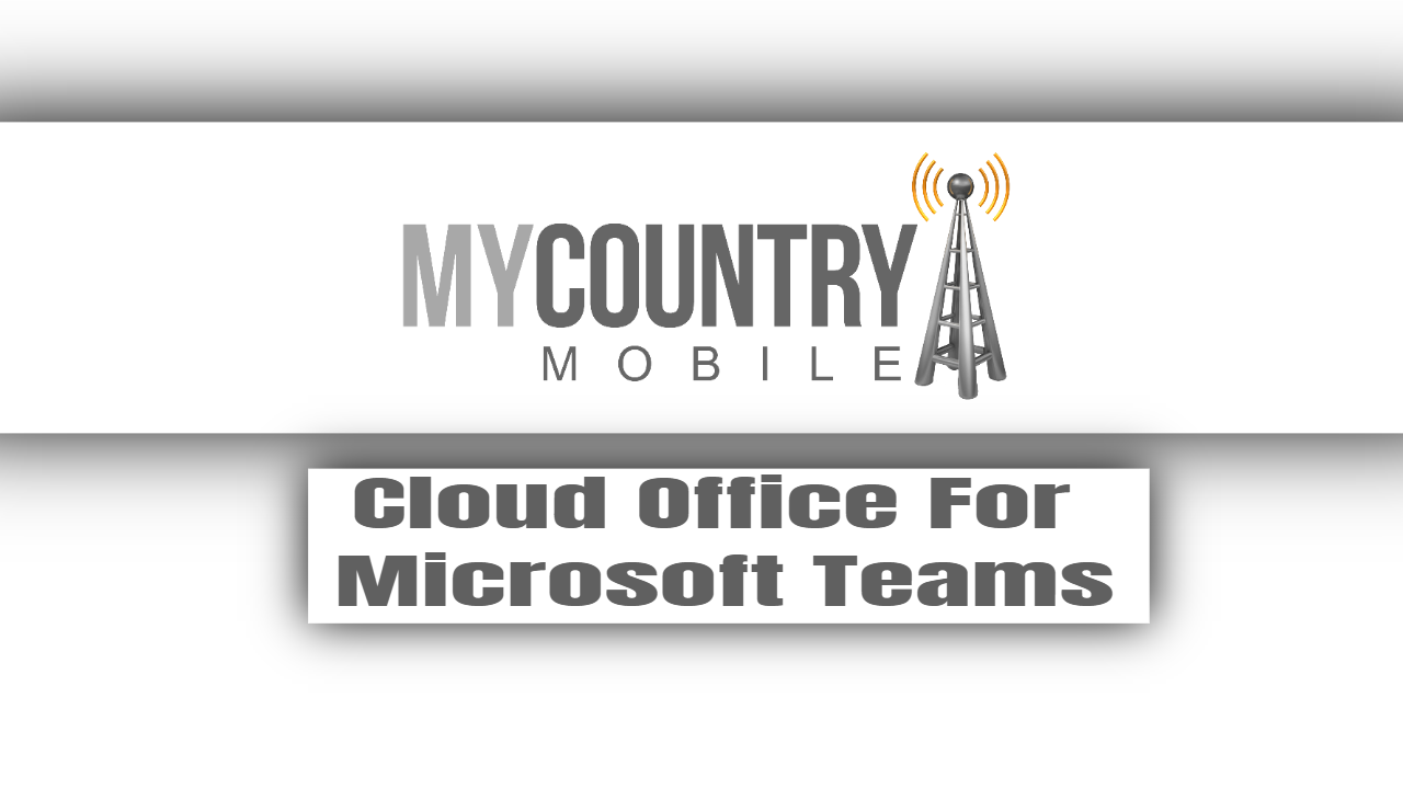 Cloud Office For Microsoft Teams