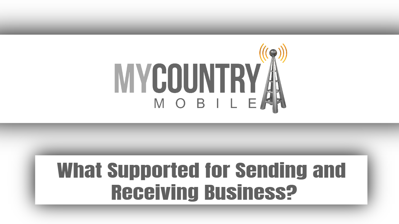 What Supported for Sending and Receiving Business?