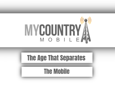 The Age That Separates The Mobile