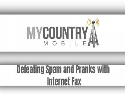 Defeating Spam and Pranks with Internet Fax