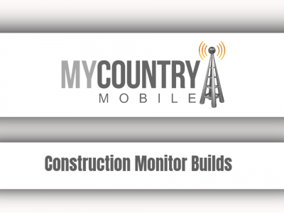 Construction Monitor Builds