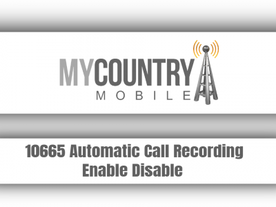 10665 Automatic Call Recording Enable Disable