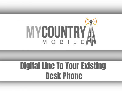 Digital Line To Your Existing Desk Phone