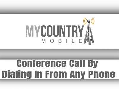 Conference Call By Dialing In From Any Phone