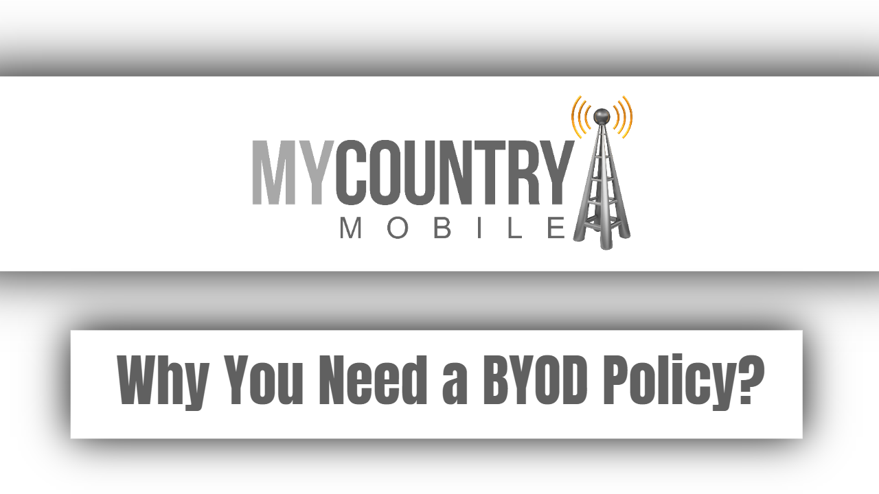 Why You Need a BYOD Policy?