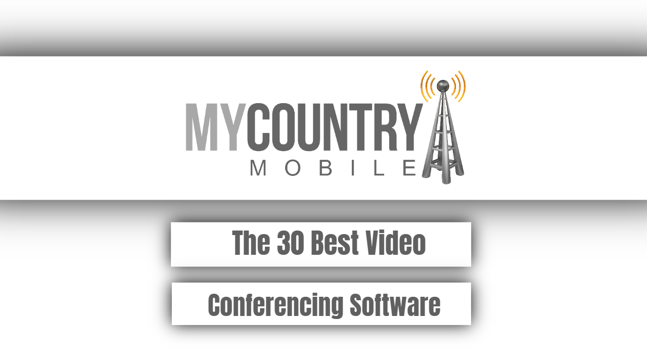 The 30 Best Video Conferencing Software