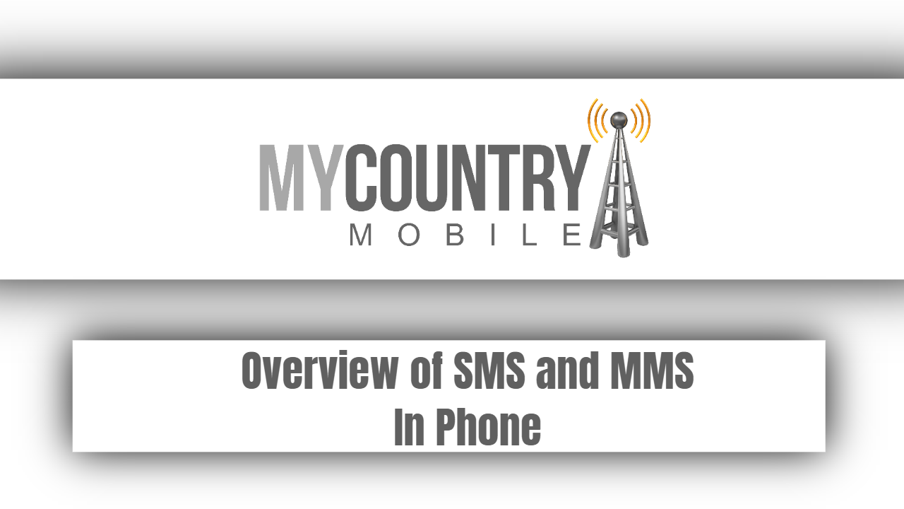 Overview of SMS and MMS In Phone