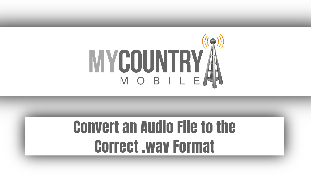 Convert an Audio File to the Correct .wav Format