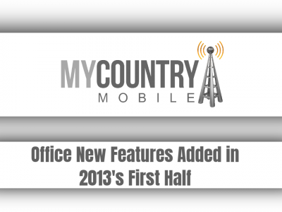 Office New Features Added in 2013's First Half