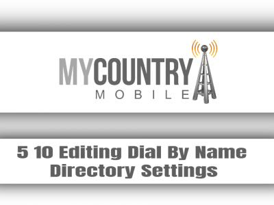 5 10 Editing Dial By Name Directory Settings