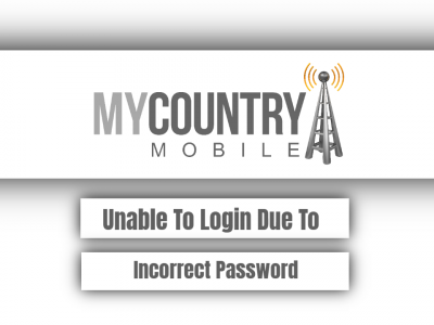 Unable To Login Due To Incorrect Password