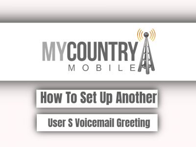 How To Set Up Another User S Voicemail Greeting