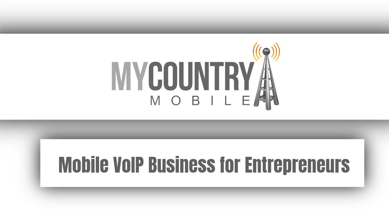 Mobile VoIP Business for Entrepreneurs