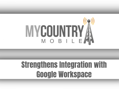 Strengthens Integration with Google Workspace
