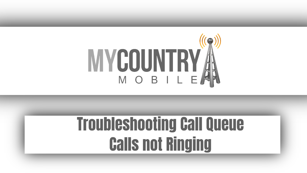 Troubleshooting Call Queue Calls not Ringing