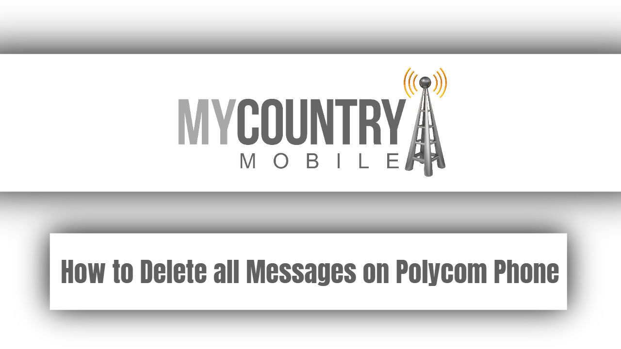 How to Delete all Messages on Polycom Phone