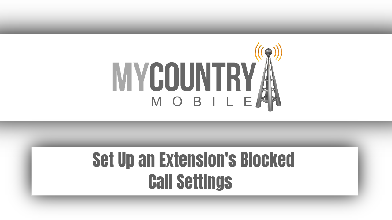 Set Up an Extension's Blocked Call Settings