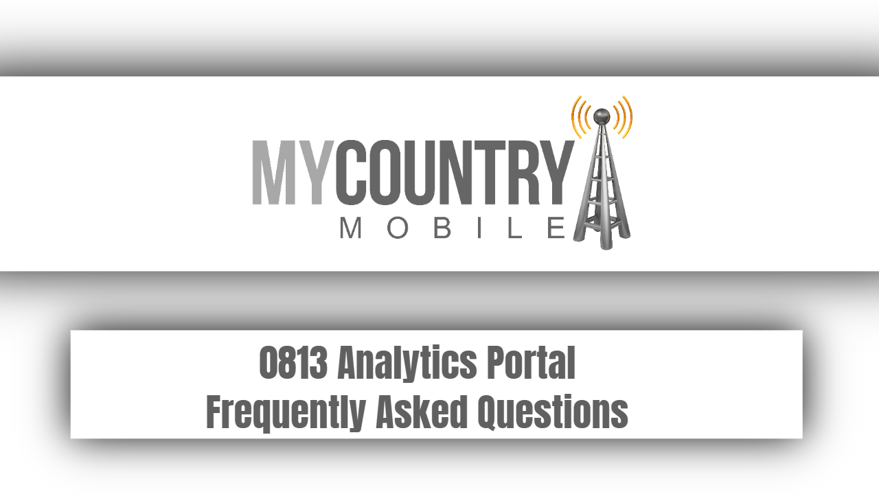 0813 Analytics Portal Frequently Asked Questions