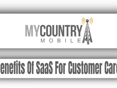 Benefits Of SaaS For Customer Care