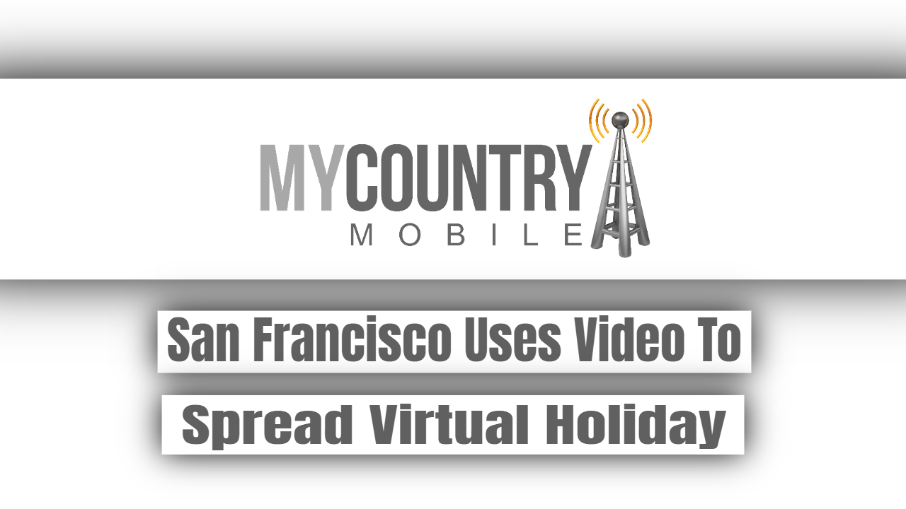 San Francisco Uses Video To Spread Virtual Holiday