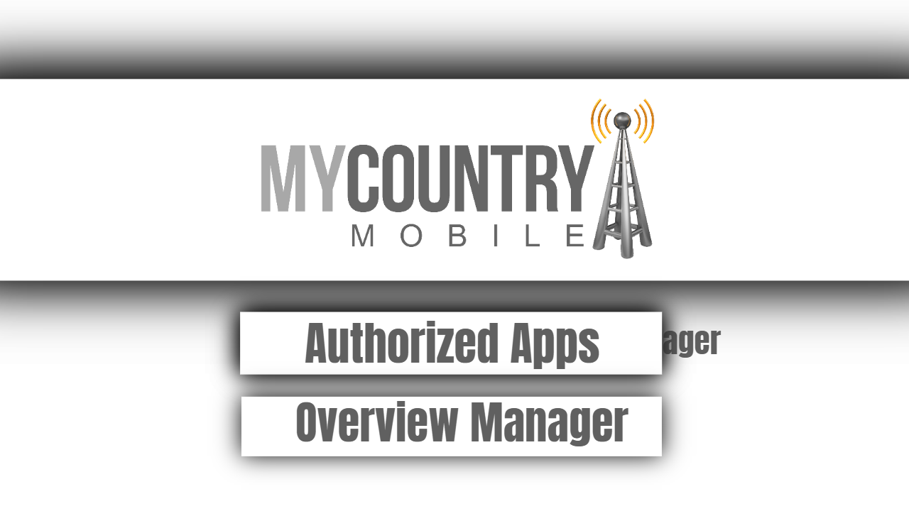 Authorized Apps Overview Manager
