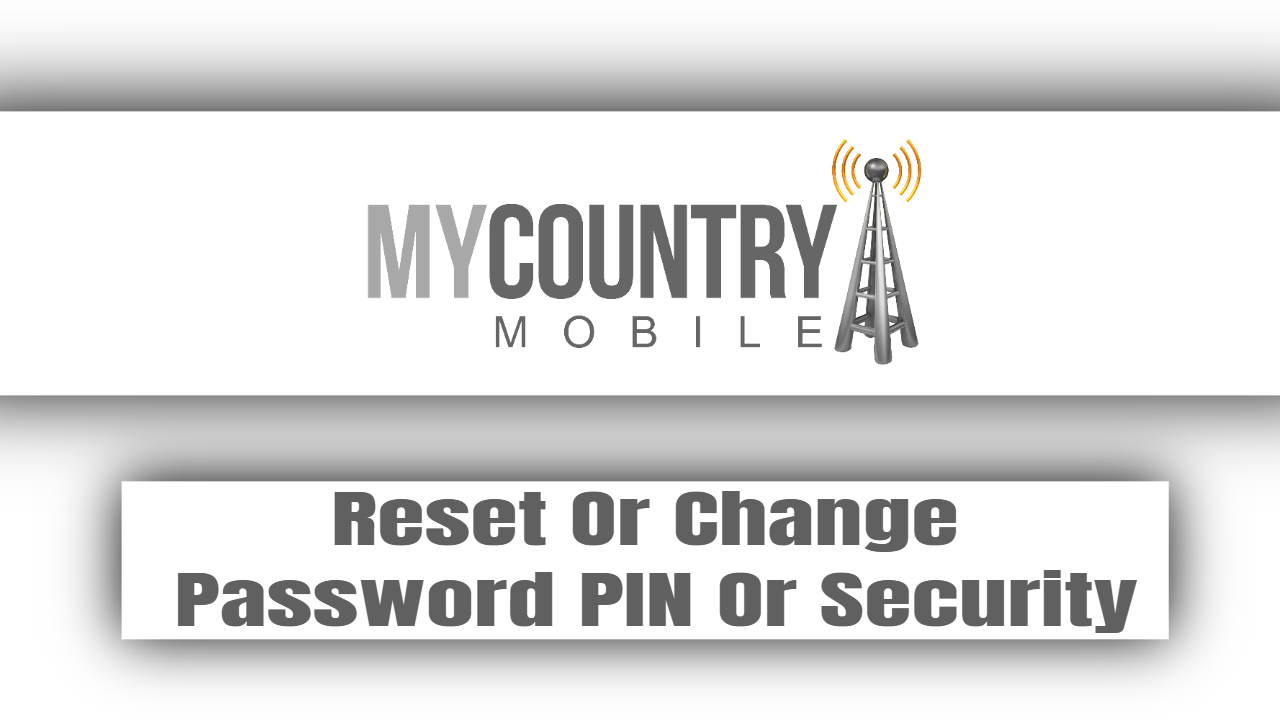 Reset Or Change Password PIN Or Security