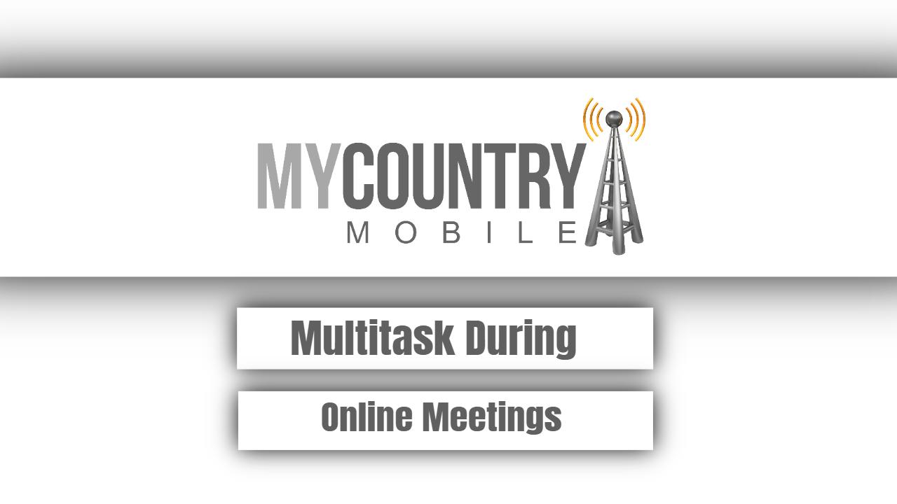 Multitask During Online Meetings
