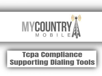 Tcpa Compliance Supporting Dialing Tools