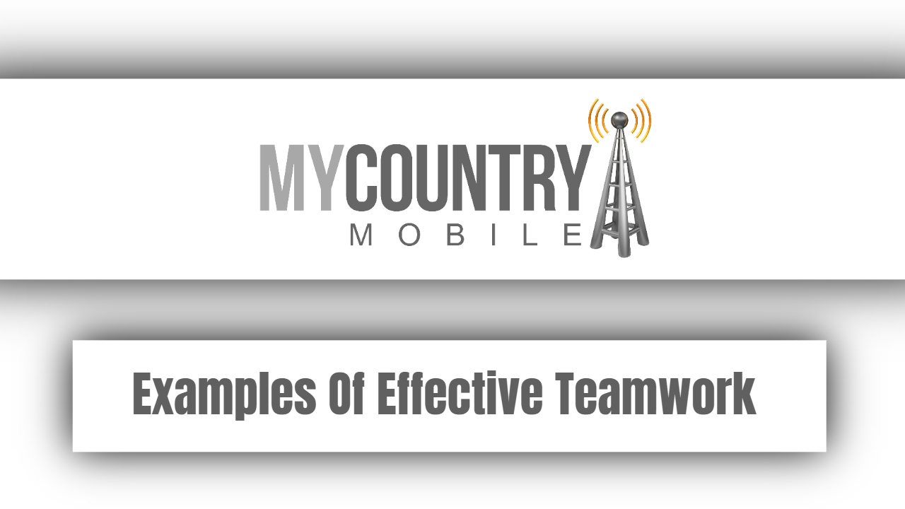 Examples Of Effective Teamwork