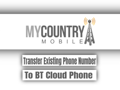 Transfer Existing Phone Number To BT Cloud Phone