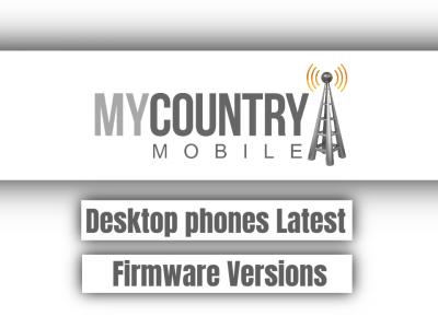 Desktop phones Latest Firmware Versions