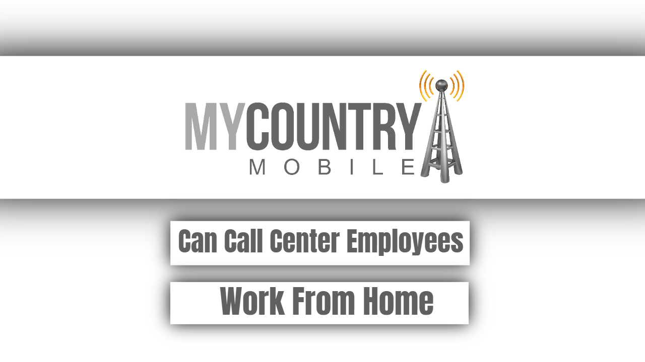 Can Call Center Employees Work From Home