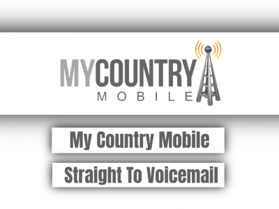 My Country Mobile Straight To Voicemail
