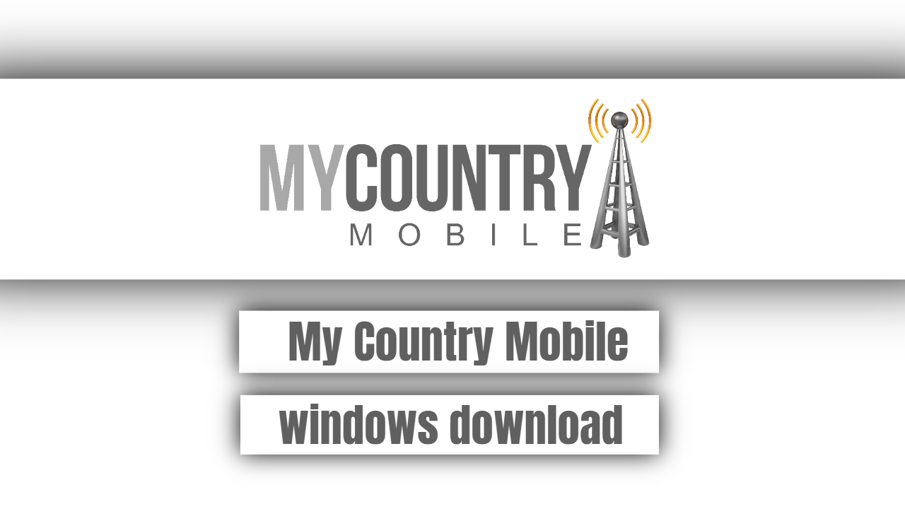 My Country Mobile windows download