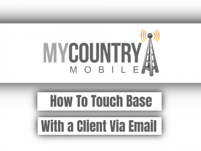 How To Touch Base With a Client Via Email